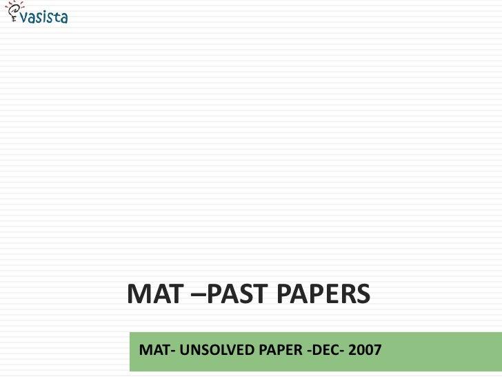 MAT –PAST PAPERSMAT- UNSOLVED PAPER -DEC- 2007