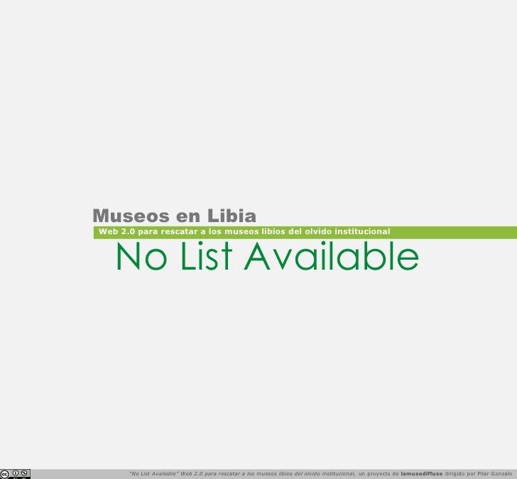 """Museos en Libia Web 2.0 para rescatar a los museos libios del olvido institucional       No List Available           """"No L..."""