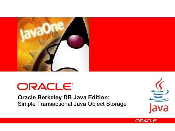 Oracle Berkeley DB Java Edition: Simple Transactional Java Object Storage