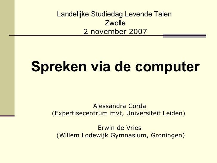 <ul><li>Landelijke Studiedag Levende Talen  </li></ul><ul><li>Zwolle </li></ul><ul><li>2 november 2007 </li></ul><ul><li>S...