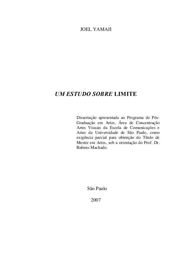JOEL YAMAJIUM ESTUDO SOBRE LIMITE     Dissertação apresentada ao Programa de Pós-     Graduação em Artes, Área de Concentr...
