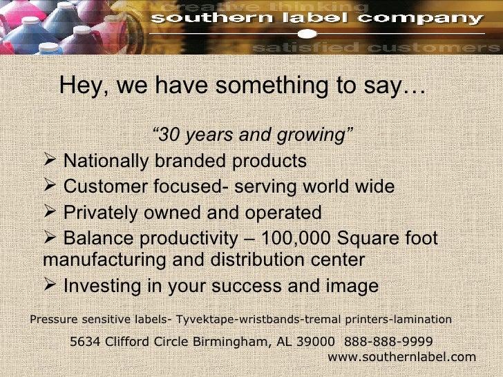 "Hey, we have something to say… <ul><li>"" 30 years and growing"" </li></ul><ul><li>Nationally branded products </li></ul><ul..."
