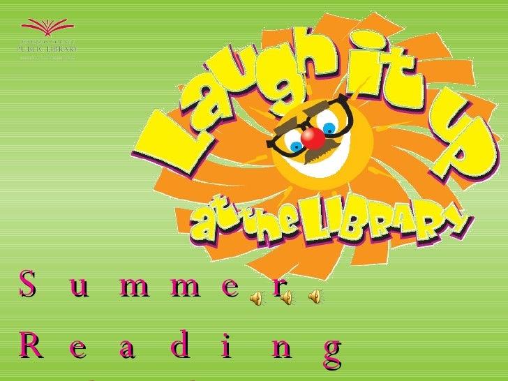 <ul><li>Summer  </li></ul><ul><li>Reading Club 2007 </li></ul>
