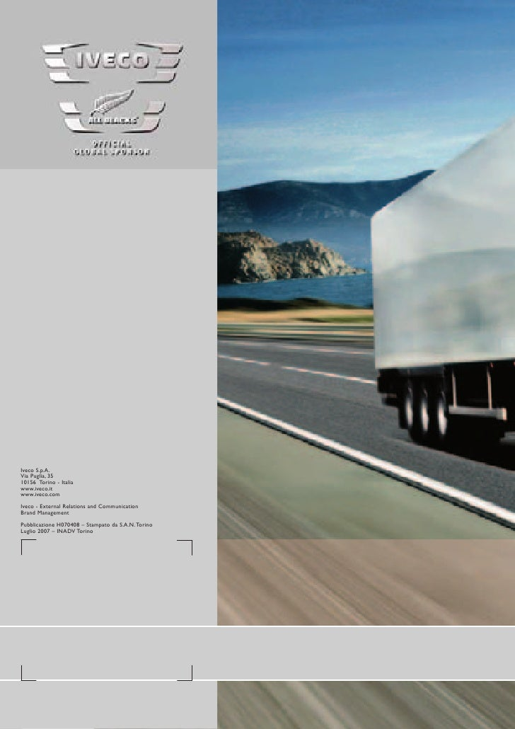 Iveco S.p.A. Via Puglia, 35 10156 Torino - Italia www.iveco.it www.iveco.com  Iveco - External Relations and Communication...