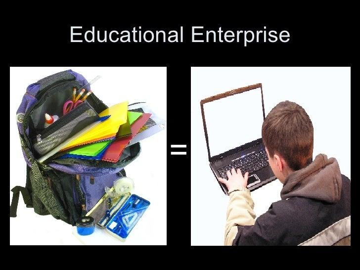 Educational Enterprise =