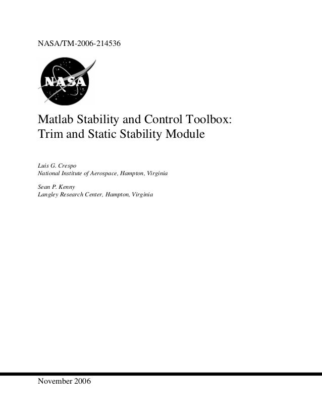 NASA/TM-2006-214536  Matlab Stability and Control Toolbox: Trim and Static Stability Module Luis G. Crespo National Instit...