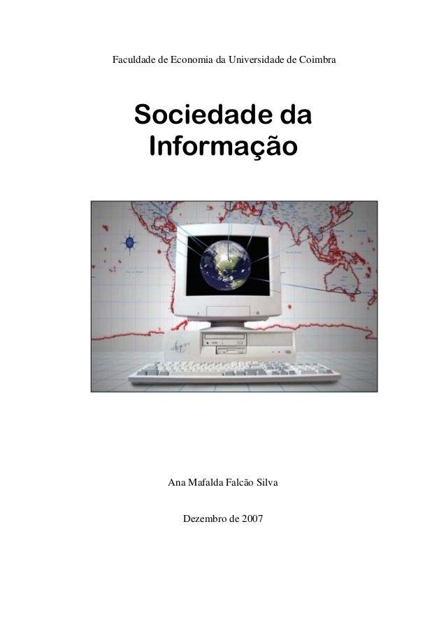 Faculdade de Economia da Universidade de Coimbra    Sociedade da     Informação           Ana Mafalda Falcão Silva        ...