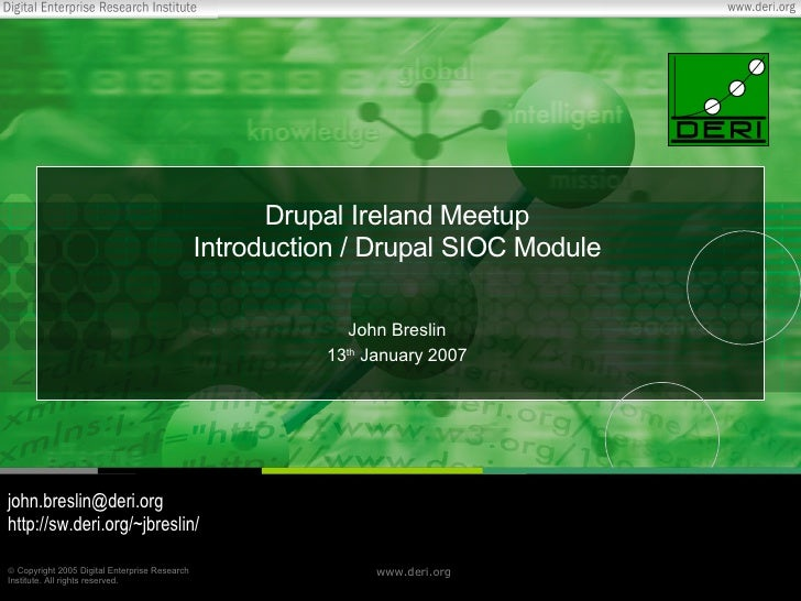 Drupal Ireland Meetup                                                Introduction / Drupal SIOC Module                    ...