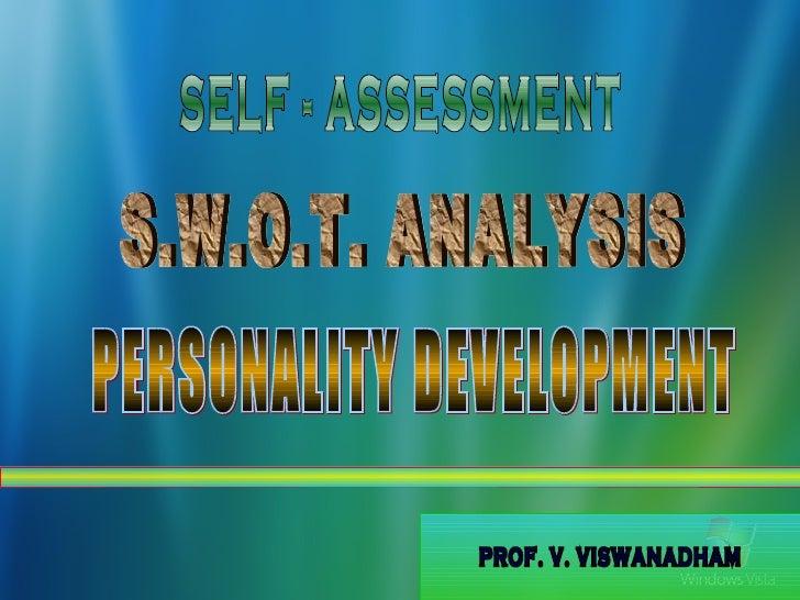 PROF. V. VISWANADHAM SELF - ASSESSMENT S.W.O.T. ANALYSIS PERSONALITY DEVELOPMENT