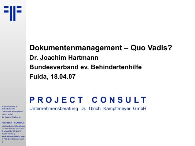 Bundesverband ev. Behindertenhilfe Dokumentenmanagement – Quo Vadis? Dr. Joachim Hartmann PROJECT CONSULT Unternehmensbera...