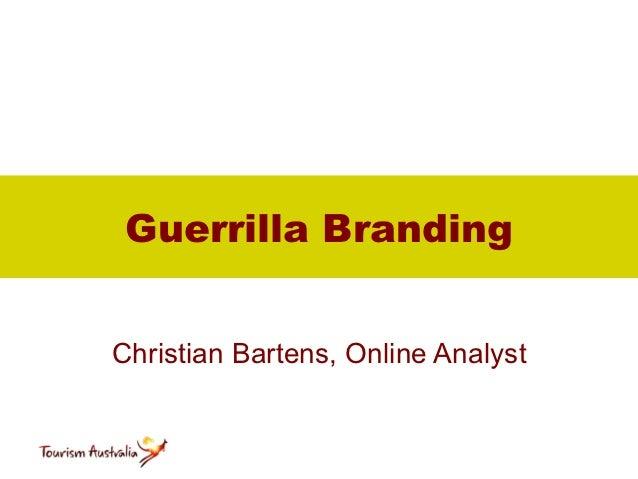 Guerrilla BrandingChristian Bartens, Online Analyst