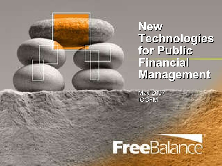 New Technologies for Public Financial Management May 2007 ICGFM