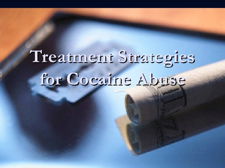 Treatment Strategies for Cocaine Abuse