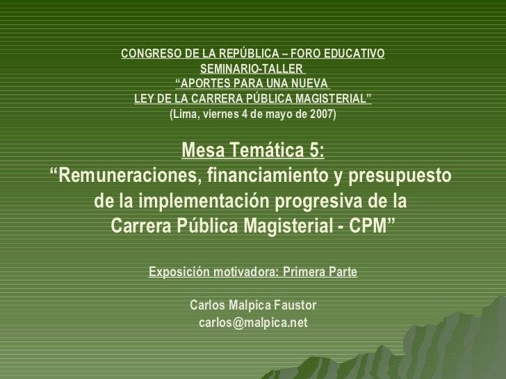"""CONGRESO DE LA REPÚBLICA – FORO EDUCATIVO SEMINARIO-TALLER  """" APORTES PARA UNA NUEVA  LEY DE LA CARRERA PÚBLICA MAGISTERIA..."""