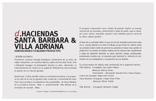 [15] d.HACIENDAS SANTA BARBARA & VILLA ADRIANAGENERALIDADES Y ESQUEMA PRODUCTIVO   RESEÑA HISTORICA Propietario: Gustavo V...