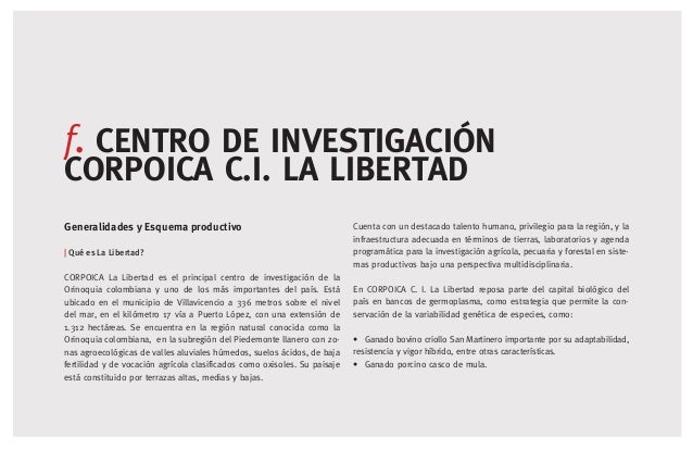 f. CENTRO DE INVESTIGACIÓN CORPOICA C.I. LA LIBERTAD Generalidades y Esquema productivo   Qué es La Libertad? CORPOICA La ...