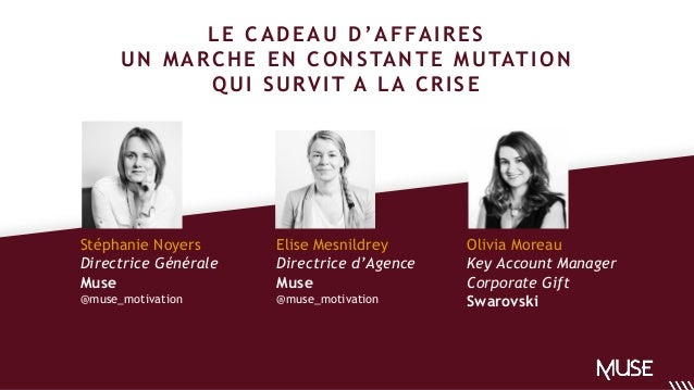 Elise Mesnildrey Directrice d'Agence Muse @muse_motivation Stéphanie Noyers Directrice Générale Muse @muse_motivation LE C...