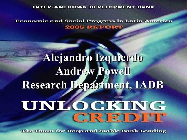 Alejandro Izquierdo Andrew Powell Research Department, IADB