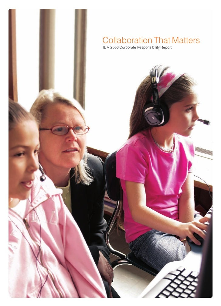 Collaboration That Matters IBM 2006 Corporate Responsibility Report