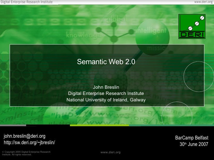 Semantic Web 2.0                                                              John Breslin                                ...