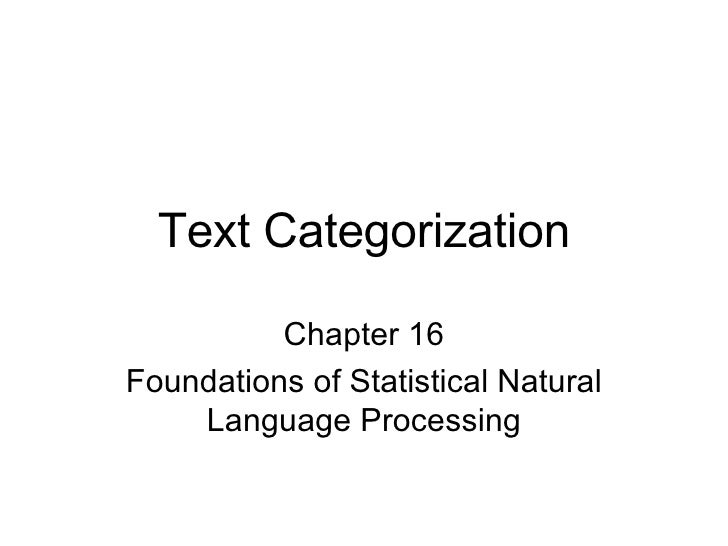 Text Categorization Chapter 16 Foundations of Statistical Natural Language Processing