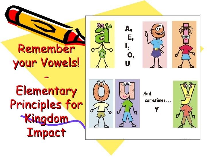 Remember your Vowels! - Elementary Principles for Kingdom Impact