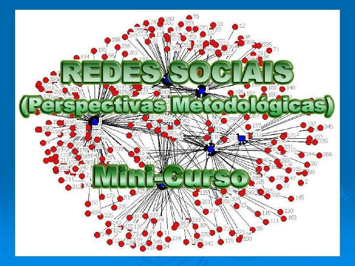 Apresentação1. Conceituação e características principais2. Redes Sociais: uma abordagem do   Individualismo     metodológi...