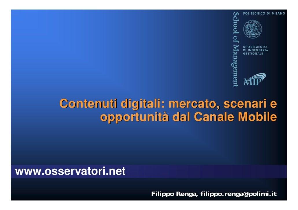 Contenuti digitali: mercato, scenari e              opportunità dal Canale Mobile    www.osservatori.net                  ...