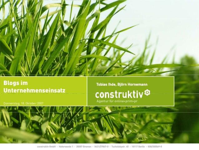 agentur für online+print+pr Blogs im Unternehmenseinsatz Tobias Ihde, Björn Hornemann Agentur für online+print+pr Donnerst...