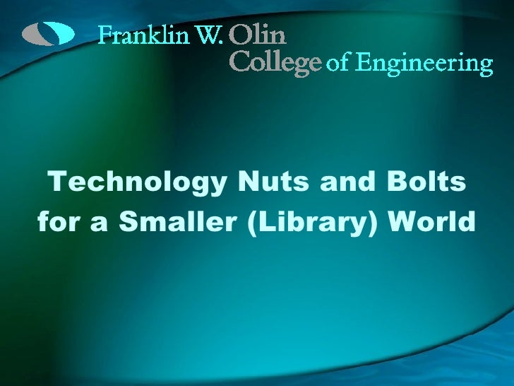Technology Nuts and Bolts for a Smaller (Library) World