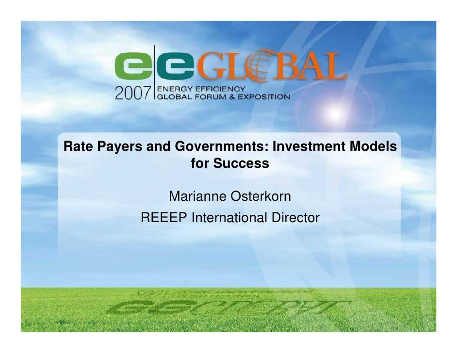 Rate Payers and Governments: Investment Models                   for Success                Marianne Osterkorn           R...