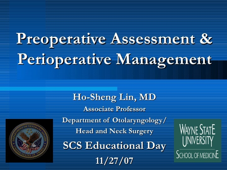 Preoperative Assessment & Perioperative Management Ho-Sheng Lin, MD Associate Professor Department of Otolaryngology/ Head...