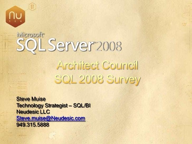 Steve Muise Technology Strategist – SQL/BI Neudesic LLC Steve.muise@Neudesic.com 949.315.5888