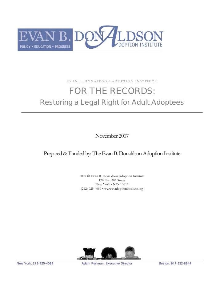 ADOP   TI                               EVAN B. DONALDSON ADOPTION INSTITUTE                              FOR THE RECORDS:...