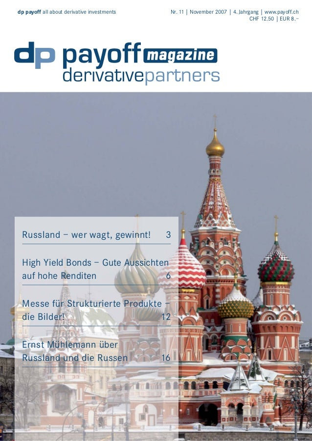 dp payoff all about derivative investments  Russland – wer wagt, gewinnt!  Nr. 11 | November 2007 | 4. Jahrgang | www.payo...
