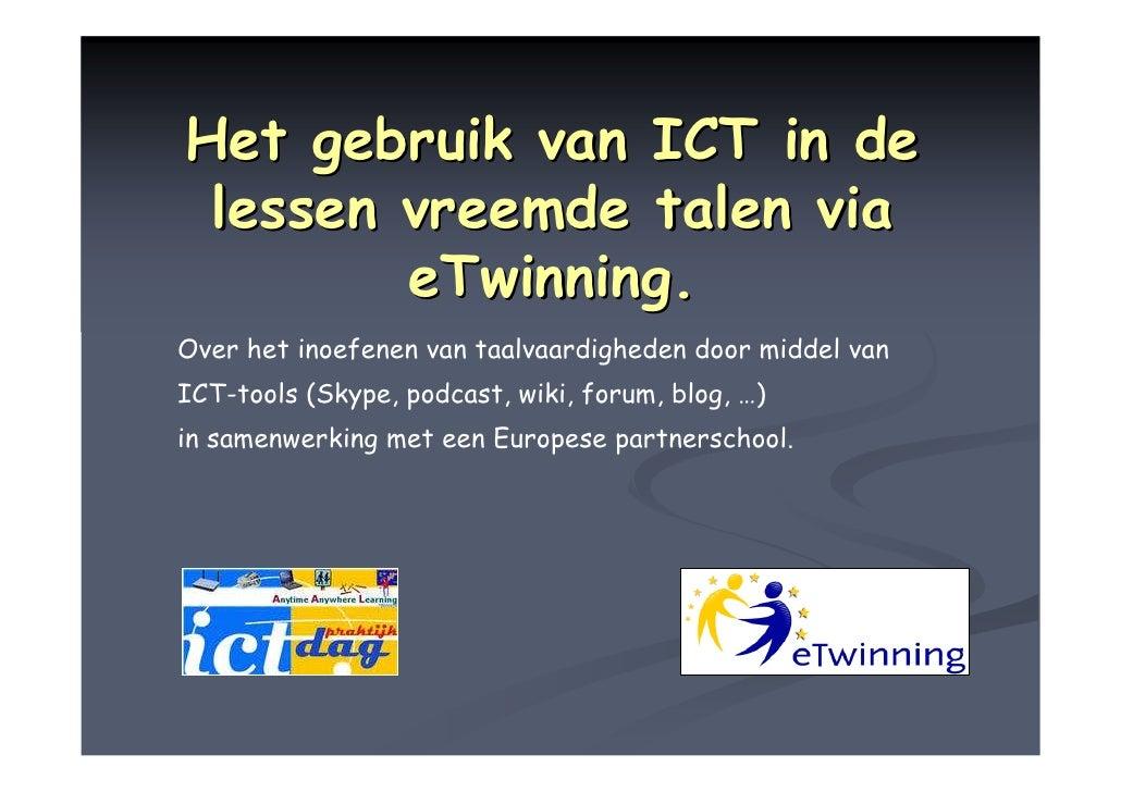 Het gebruik van ICT in de  lessen vreemde talen via         eTwinning. Over het inoefenen van taalvaardigheden door middel...