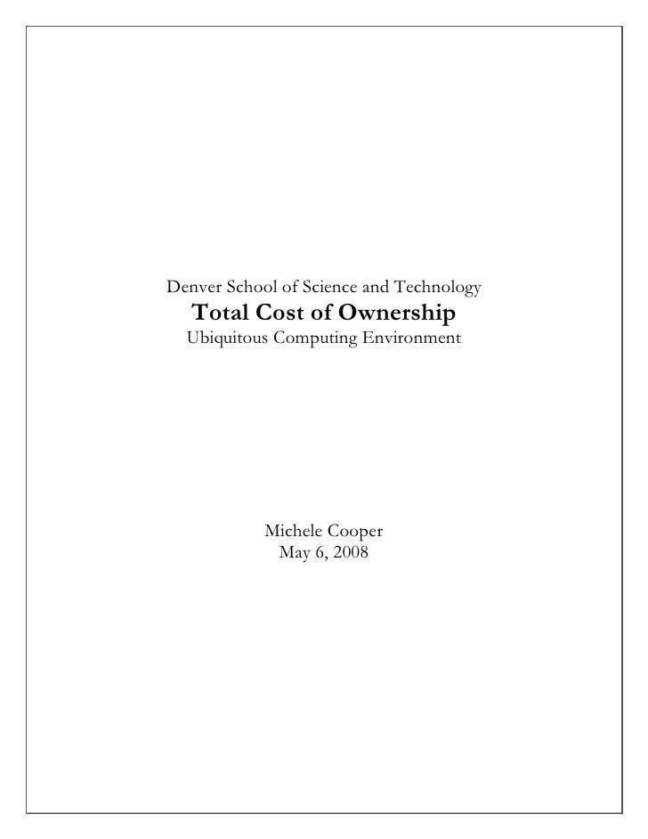 Denver School of Science and Technology    Total Cost of Ownership   Ubiquitous Computing Environment                 Mich...