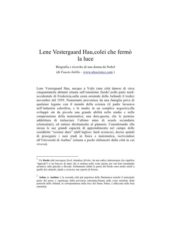 Lene Vestergaard Hau,colei che fermò                    la luce                    Biografia e ricerche di una donna da No...
