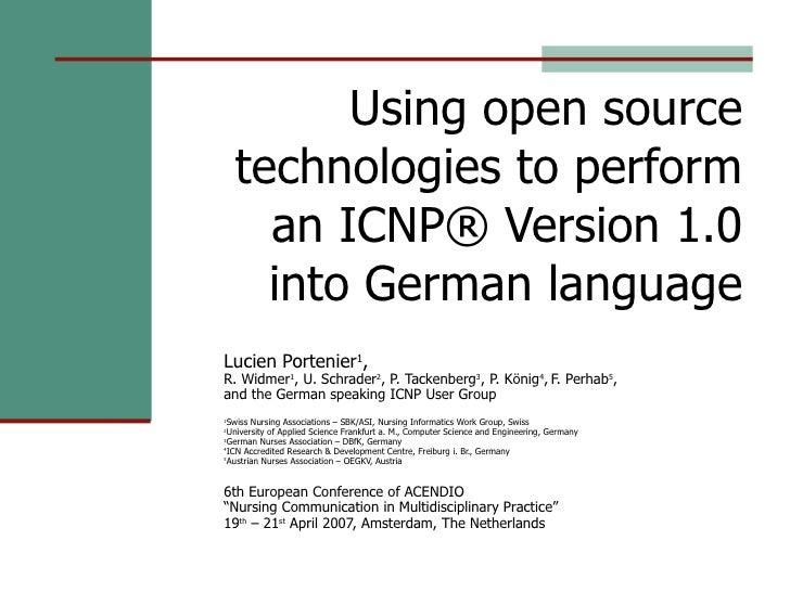Using open source technologies to perform an ICNP® Version 1.0 into German language <ul><ul><li>Lucien Portenier 1 , R. Wi...