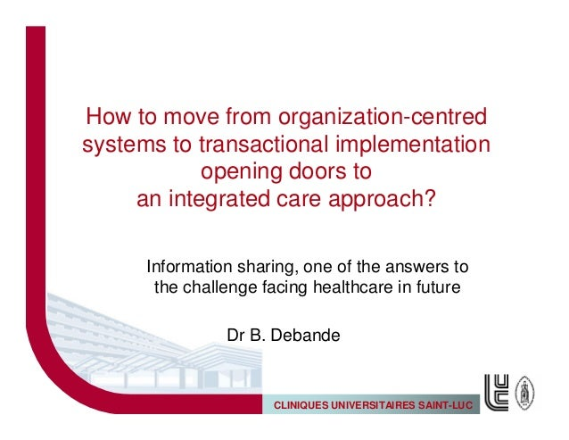 How to move from organization-centredsystems to transactional implementation            opening doors to     an integrated...