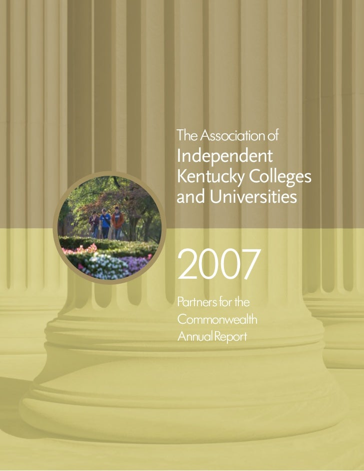 The Association ofIndependentKentucky Collegesand Universities2007Partners for theCommonwealthAnnual Report