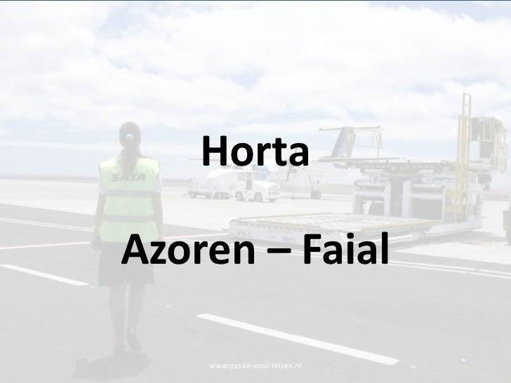 www.passie-voor-reizen.nl<br />Horta<br />Azoren – Faial<br />