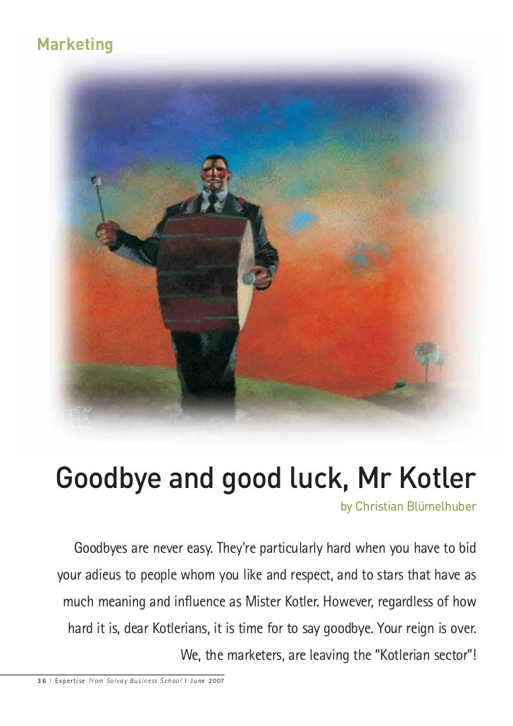 Marketing     Goodbye and good luck, Mr Kotler                                                                       by Ch...