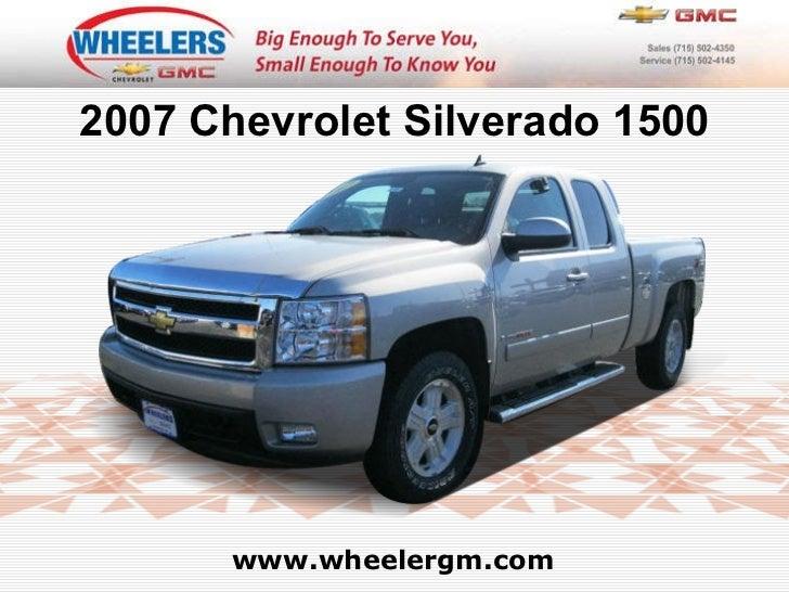 www.wheelergm.com 2007 Chevrolet Silverado 1500