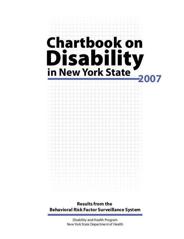 Disabilityin New York State Chartbook on Results from the Behavioral Risk Factor Surveillance System Disability and Health...