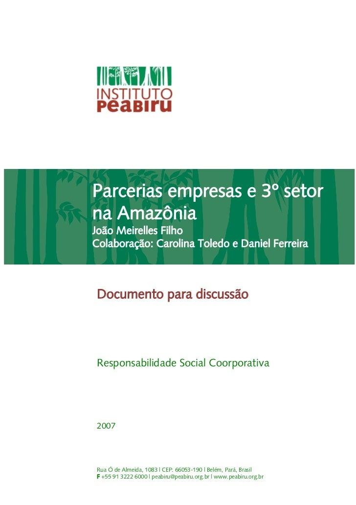 Parcerias empresas e 3º setorna AmazôniaJoão Meirelles FilhoColaboração: Carolina Toledo e Daniel FerreiraDocumento para d...