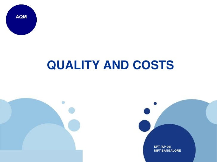AQM            QUALITY AND COSTS                          DFT (AP-06)                          NIFT BANGALORE      www.com...