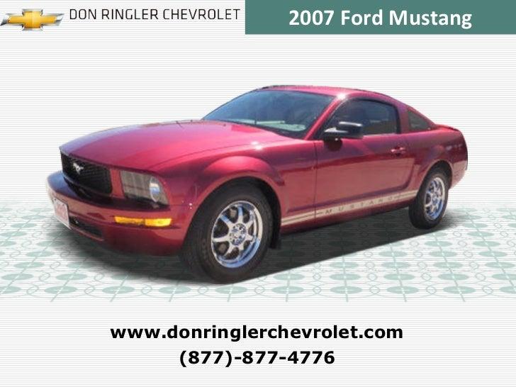 2007 Ford Mustang (877)-877-4776 www.donringlerchevrolet.com