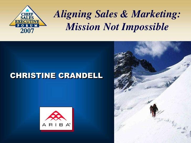2007<br />2007<br />Aligning Sales & Marketing:<br />Mission Not Impossible<br />CHRISTINE CRANDELL<br />