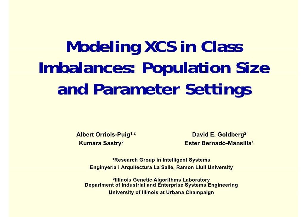 Modeling XCS in Class Imbalances: Population Size   and Parameter Settings                        g      Albert Orriols-Pu...